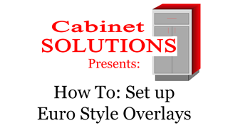 Howto: Set up overlays in Cabinet Solutions for Euro style cabinetry